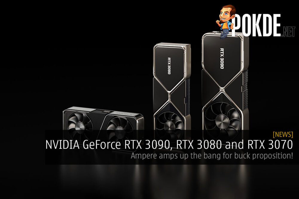 NVIDIA GeForce RTX 3090 rtx 3080 rtx 3070 ampere amps up bang for buck cover