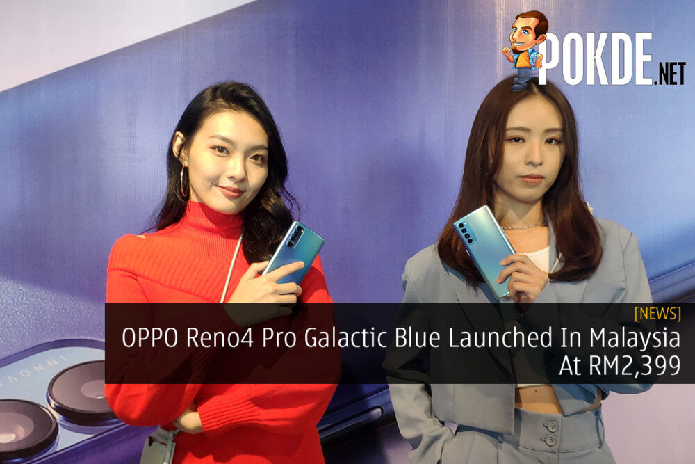 OPPO Reno4 Pro Galactic Blue Launched In Malaysia At RM2,399 21