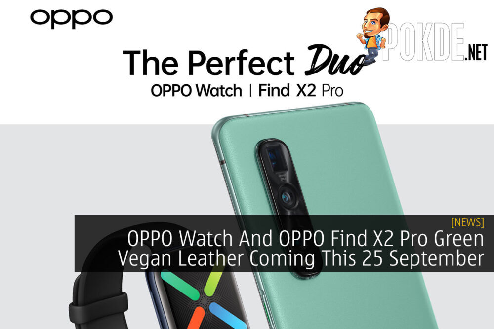 OPPO Watch And OPPO Find X2 Pro Green Vegan Leather Coming This 25 September 19