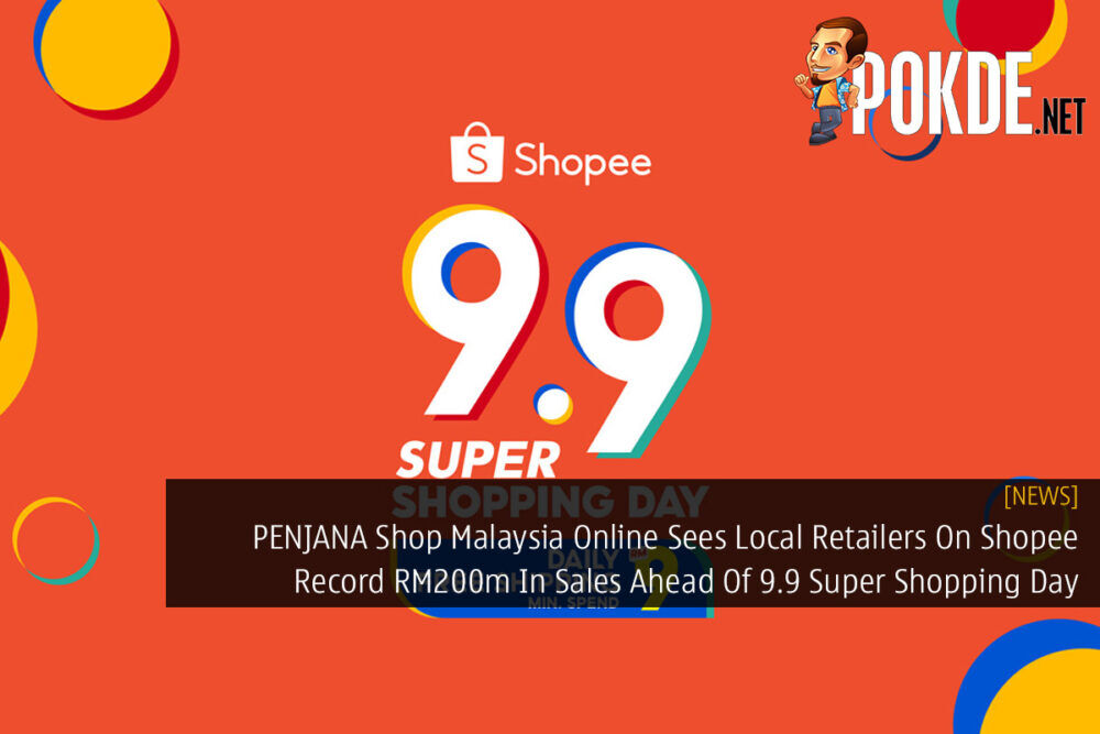 PENJANA Shop Malaysia Online Sees Local Retailers On Shopee Record RM200m In Sales Ahead Of 9.9 Super Shopping Day 19