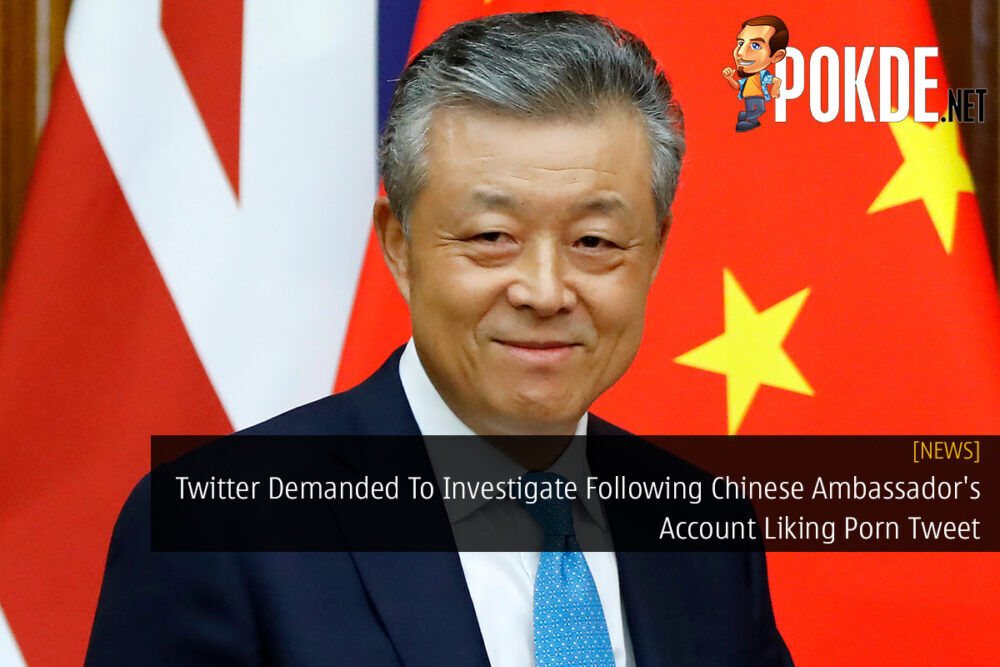 Twitter Demanded To Investigate Following Chinese Ambassador's Account Liking Porn Tweet 23