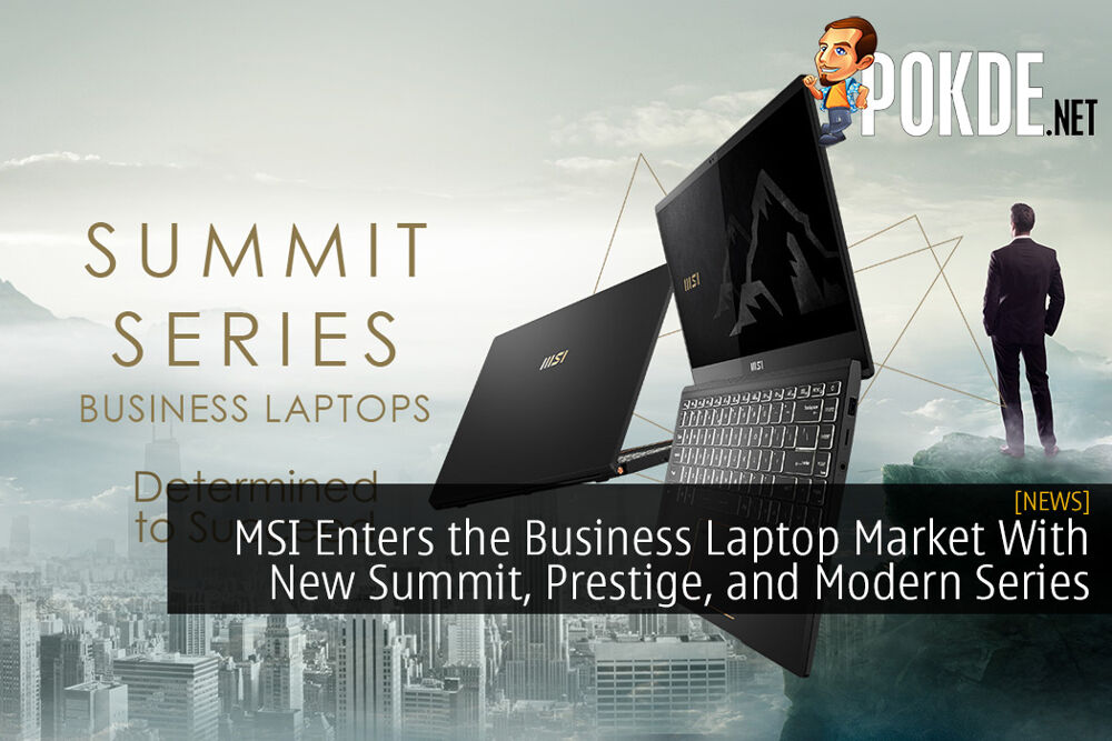 MSI Enters the Business Laptop Market With New Summit, Prestige, and Modern Series 22