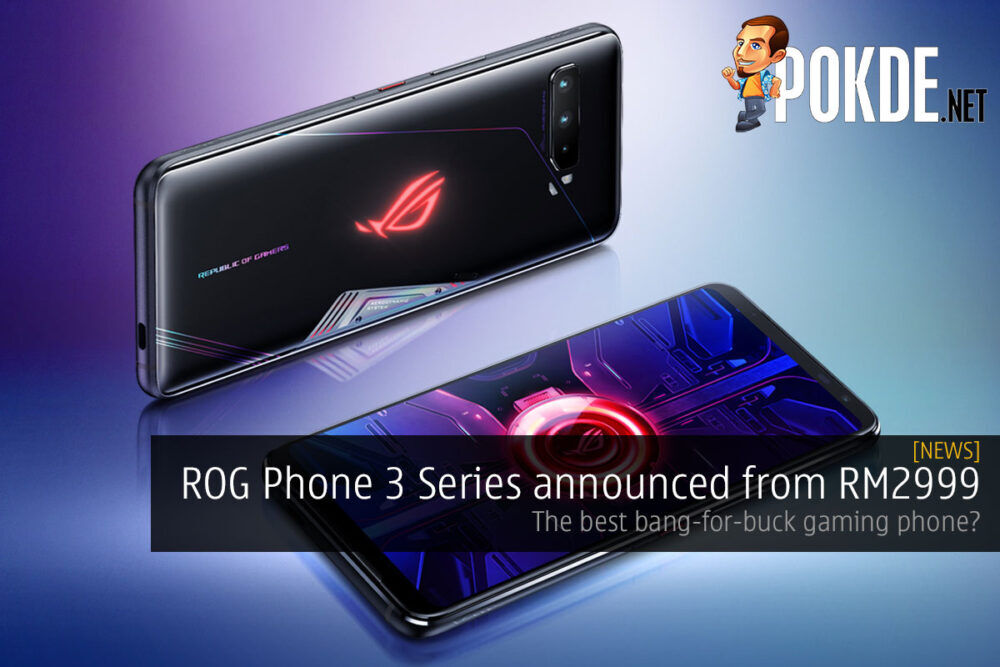 rog phone 3 series rm2999 bang for buck cover