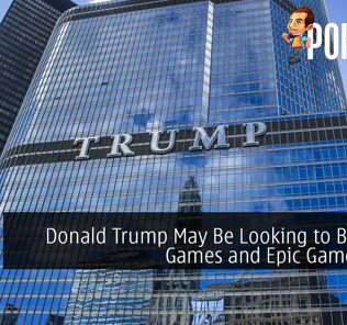 Donald Trump May Be Looking to Ban Riot Games and Epic Games Next 25