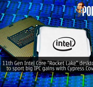 "11th Gen Intel Core ""Rocket Lake"" desktop CPUs to sport big IPC gains with Cypress Cove cores 26"