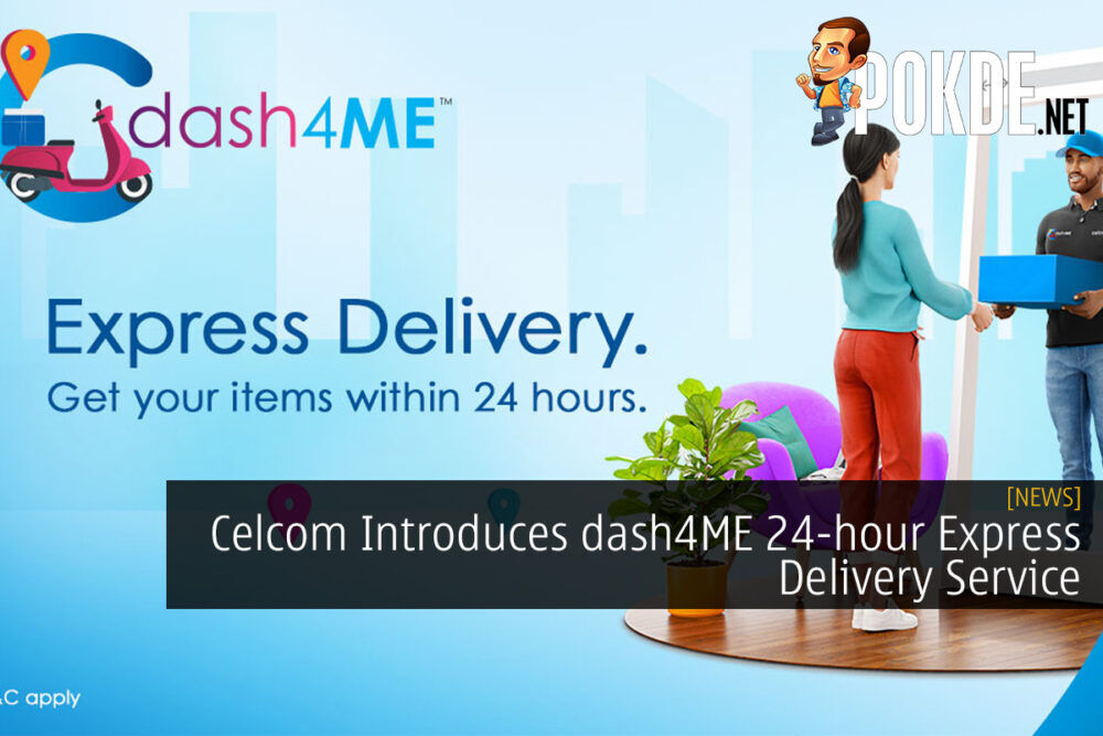 Celcom Introduces dash4ME 24-hour Express Delivery Service 25
