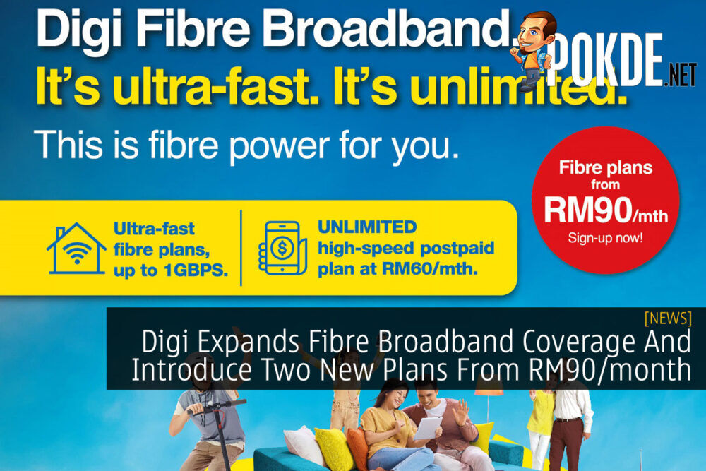Digi Expands Fibre Broadband Coverage And Introduce Two New Plans From RM90/month 18