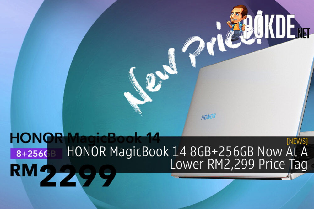 HONOR MagicBook 14 8GB+256GB Now At A Lower RM2,299 Price Tag 15