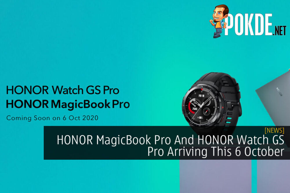 HONOR MagicBook Pro And HONOR Watch GS Pro Arriving This 6 October 15