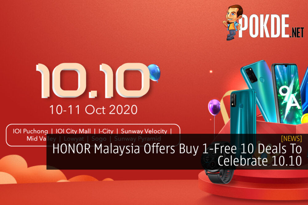 HONOR Malaysia Offers Buy 1-Free 10 Deals To Celebrate 10.10 23