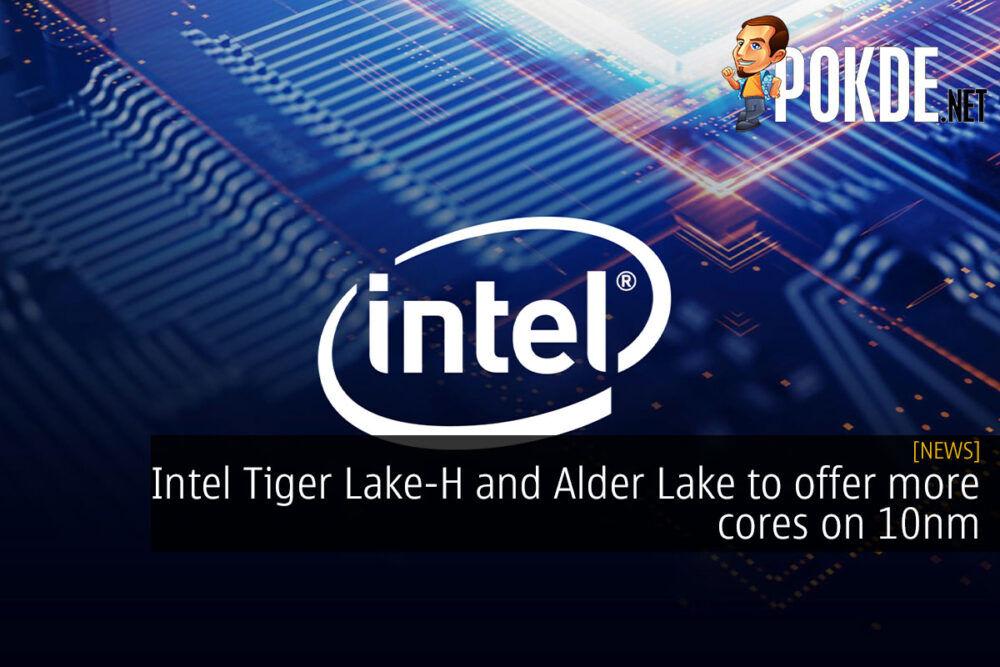 Intel Tiger Lake-H Alder Lake 10nm cover