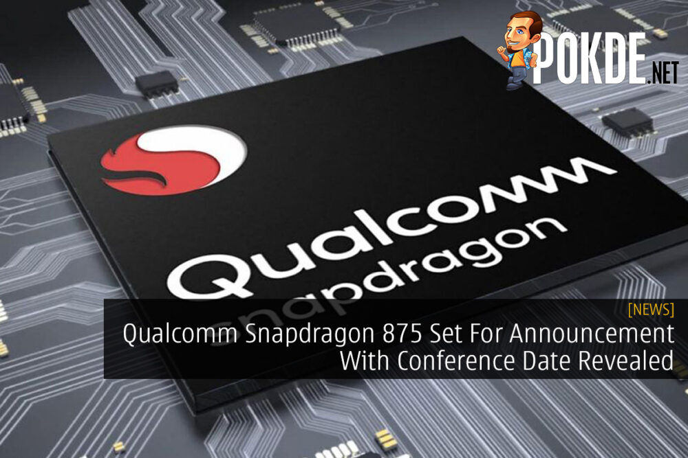 Qualcomm Snapdragon 875 Set For Announcement With Conference Date Revealed 21
