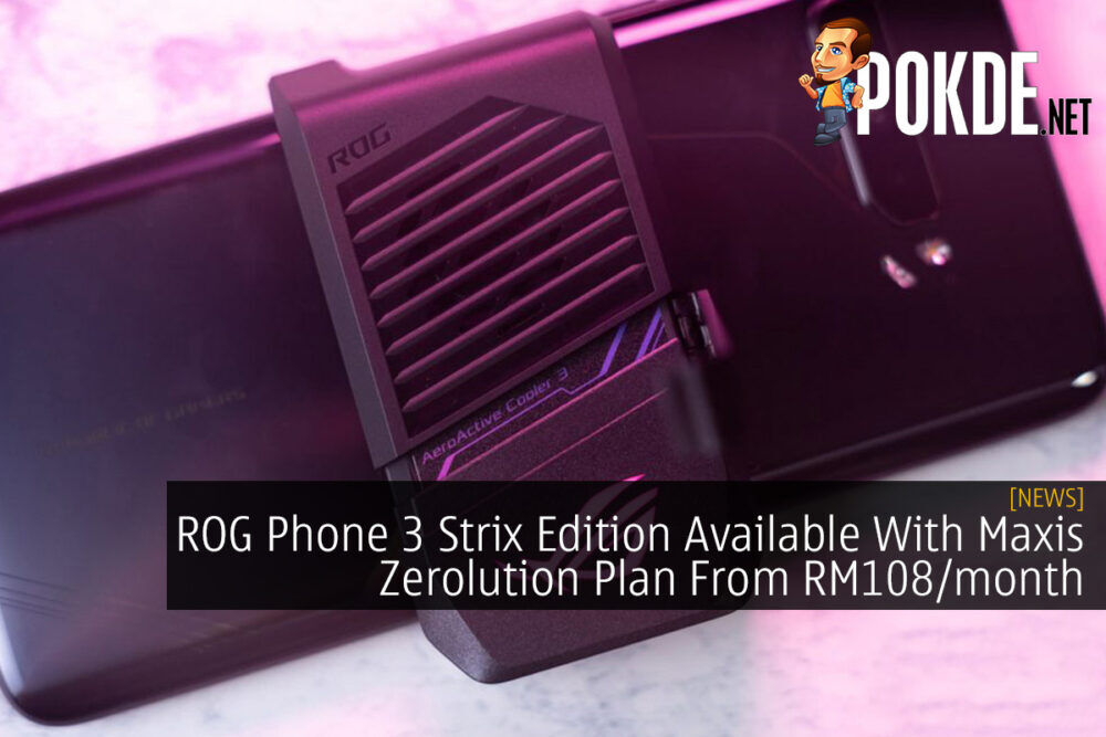 ROG Phone 3 Strix Edition Available With Maxis Zerolution Plan From RM108/month 19