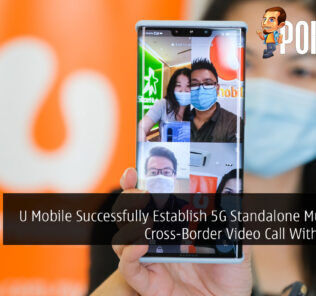 U Mobile Successfully Establish 5G Standalone Multi-Party Cross-Border Video Call With StarHub 26