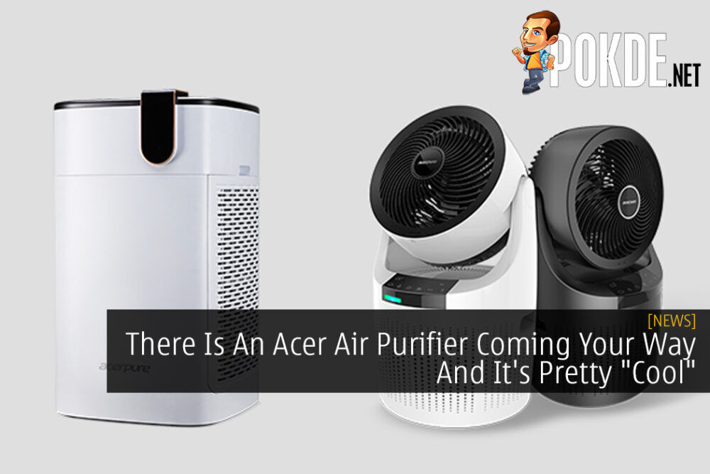 """There Is An Acer Air Purifier Coming Your Way And It's Pretty """"Cool"""""""