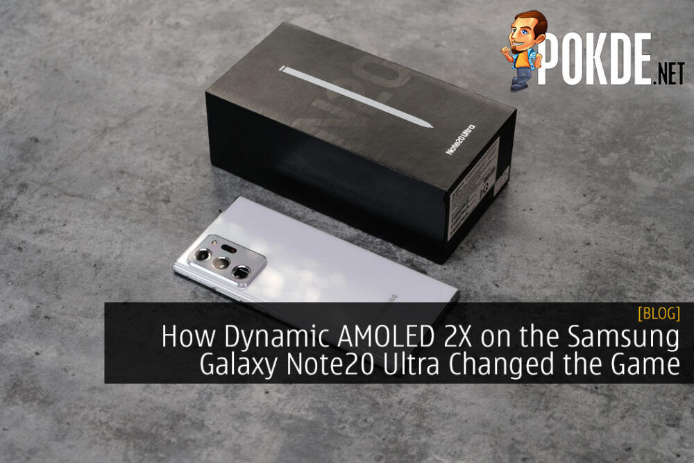 How Dynamic AMOLED 2X on the Samsung Galaxy Note20 Ultra Changed the Game
