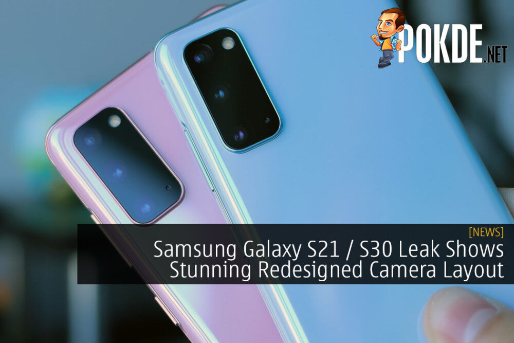 Samsung Galaxy S21 / S30 Leak Shows Stunning Redesigned Camera Layout 20
