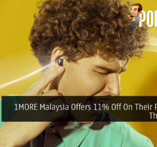 1MORE Malaysia Offers 11% Off On Their Products This 11.11 21