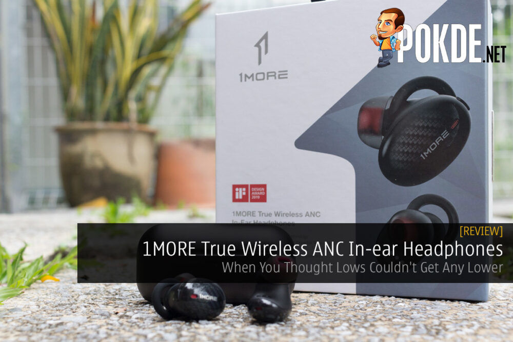 1MORE True Wireless ANC In-ear Headphones Review — When You Thought Lows Couldn't Get Any Lower 17