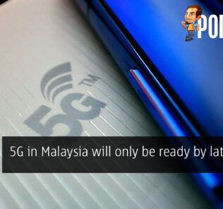 5G in Malaysia will only be ready by late 2022 22