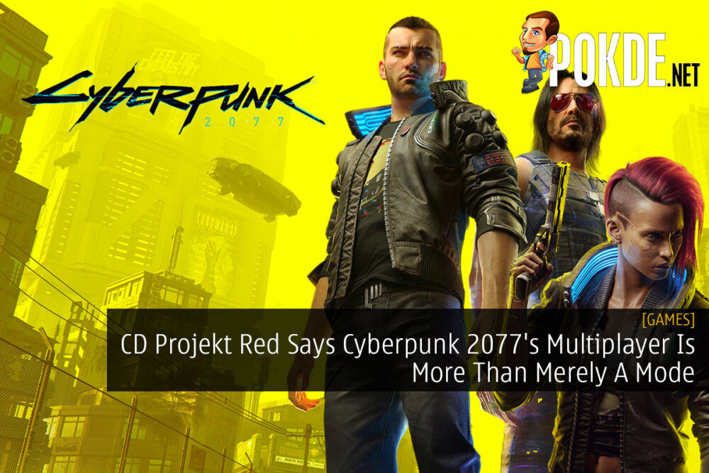 CD Projekt Red Says Cyberpunk 2077's Multiplayer Is More Than Merely A Mode 22