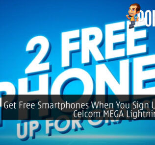 Get Free Smartphones When You Sign Up With Celcom MEGA Lightning Plan 27