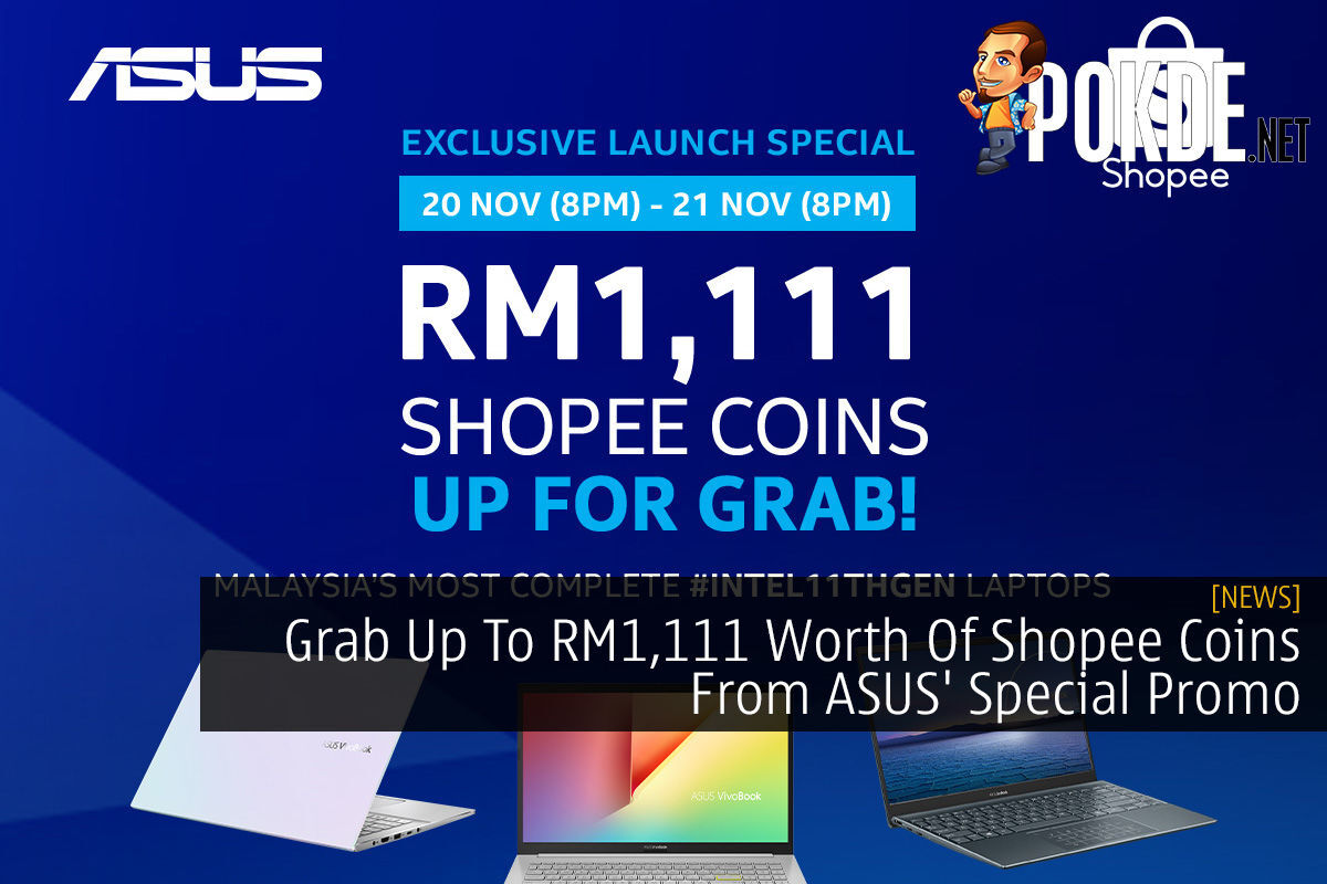 Grab Up To RM1,111 Worth Of Shopee Coins From ASUS' Special Promo 7