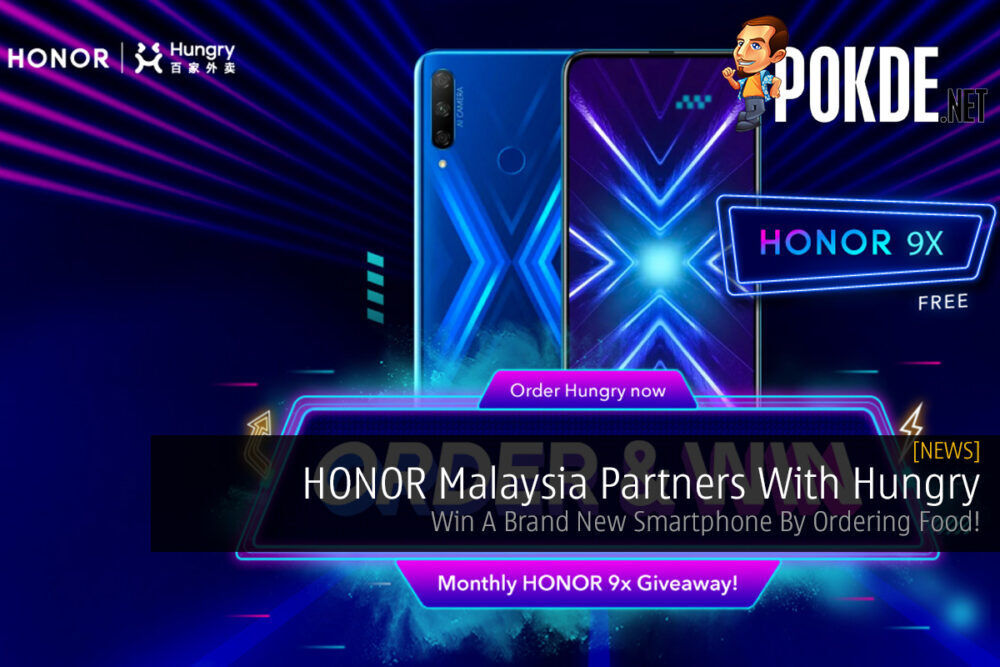 HONOR Malaysia Partners With Hungry — Win A Brand New Smartphone By Ordering Food! 20