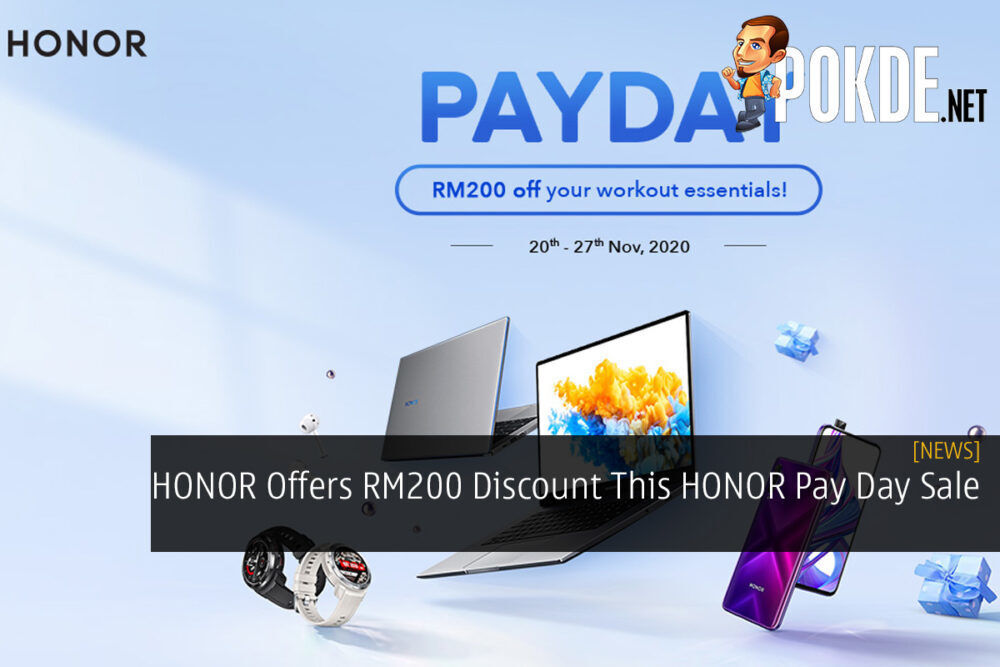 HONOR Offers RM200 Discount This HONOR Pay Day Sale 19