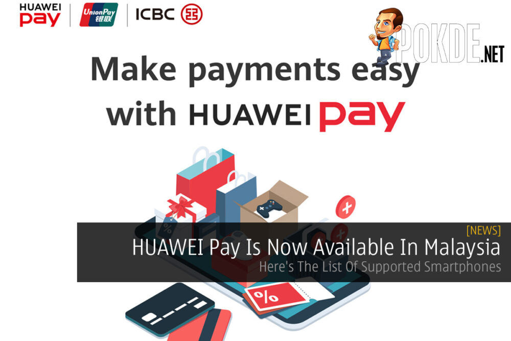 HUAWEI Pay Is Now Available In Malaysia — Here's The List Of Supported Smartphones 24