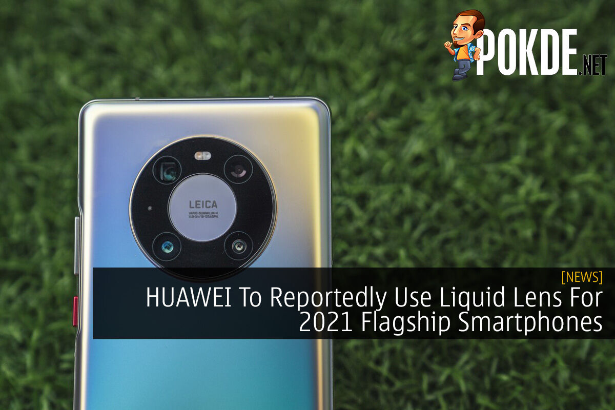 HUAWEI To Reportedly Use Liquid Lens For 2021 Flagship Smartphones 5