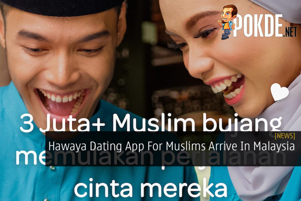 Hawaya Dating App For Muslims Arrive In Malaysia 19