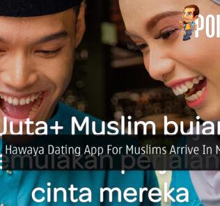 Hawaya Dating App For Muslims Arrive In Malaysia 19