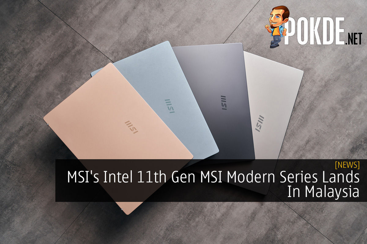 MSI's Intel 11th Gen MSI Modern Series Lands In Malaysia 6