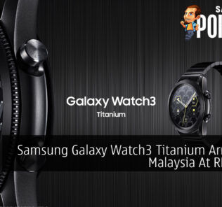 Samsung Galaxy Watch3 Titanium Arrives In Malaysia At RM2,499 26
