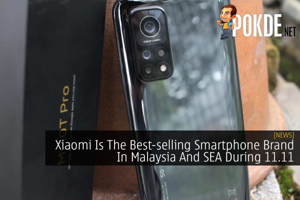 Xiaomi Is The Best-selling Smartphone Brand In Malaysia And SEA During 11.11 22