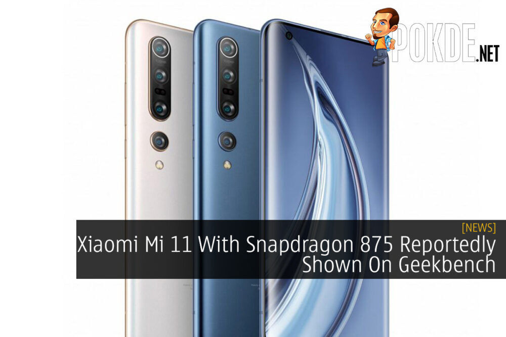Xiaomi Mi 11 With Snapdragon 875 Reportedly Shown On Geekbench 19