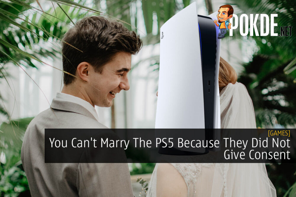 You Can't Marry The PS5 Because They Did Not Give Consent 19