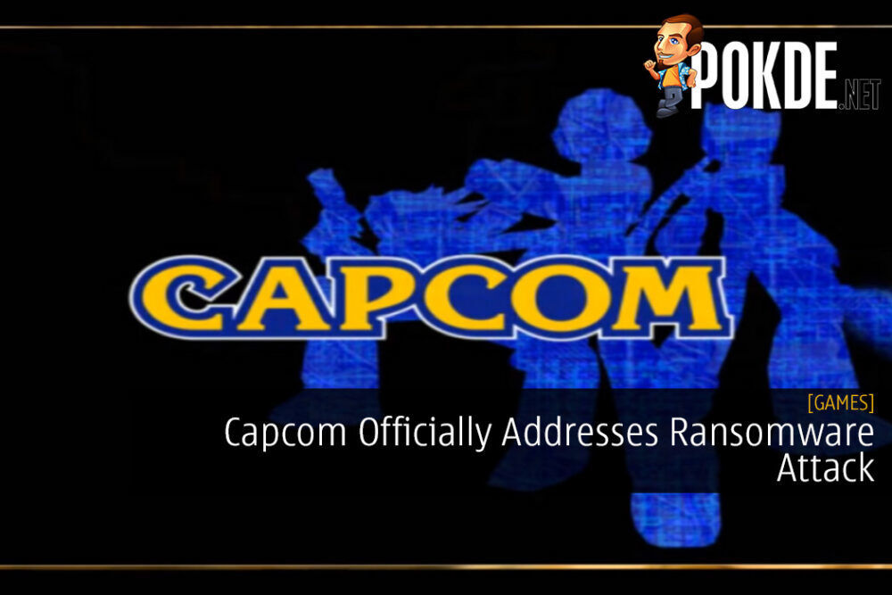 Capcom Officially Addresses Ransomware Attack - Customer Data Leaked?
