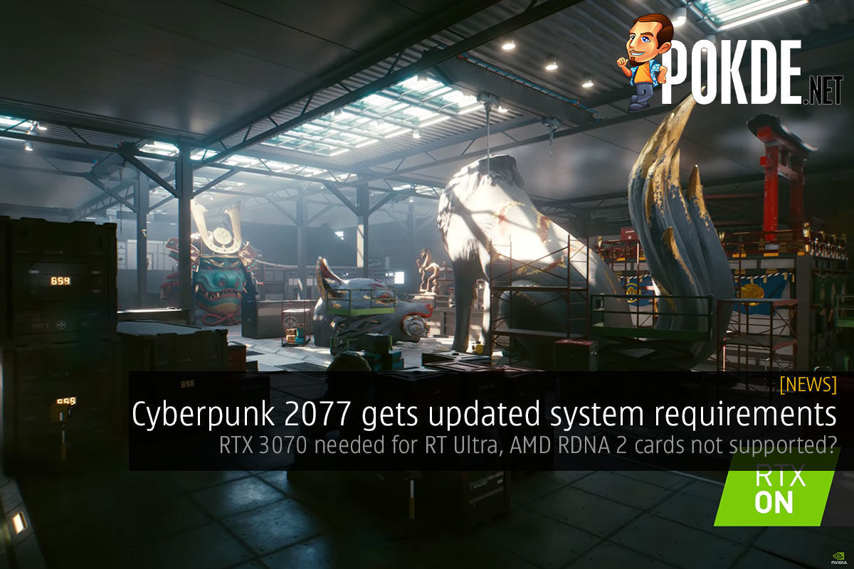 Cyberpunk 2077 updates system requirements — RTX 3070 needed for RT Ultra, AMD RDNA 2 cards not supported? 5