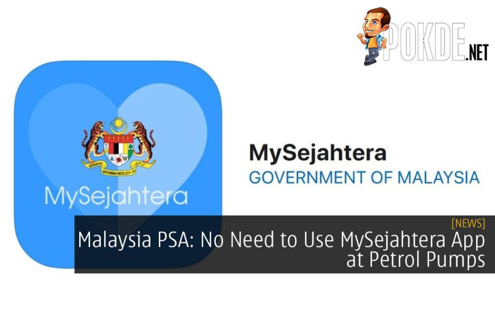 Malaysia PSA: No Need to Use MySejahtera App at Petrol Pumps