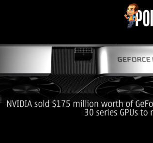 NVIDIA sold $175 million worth of GeForce RTX 30 series GPUs to miners? 21