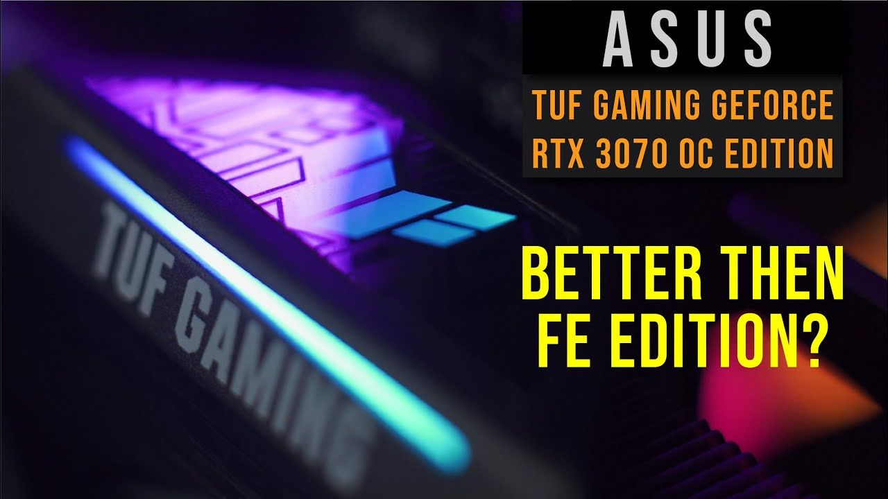 ASUS TUF Gaming GeForce RTX 3070 OC Edition Review — Cooler & Faster  than FE, but at what cost? 17