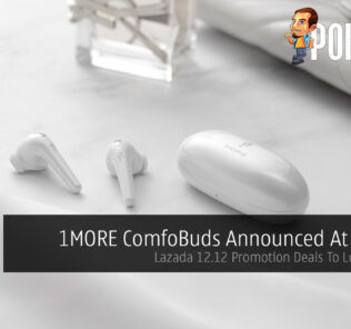 1MORE ComfoBuds Announced At RM189 — Lazada 12.12 Promotion Deals To Look Out For 33