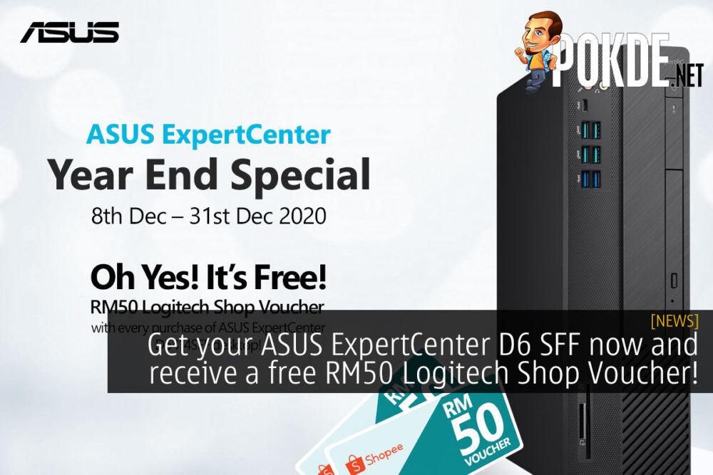 Get your ASUS ExpertCenter D6 SFF now and receive a free RM50 Logitech Shop Voucher! 18