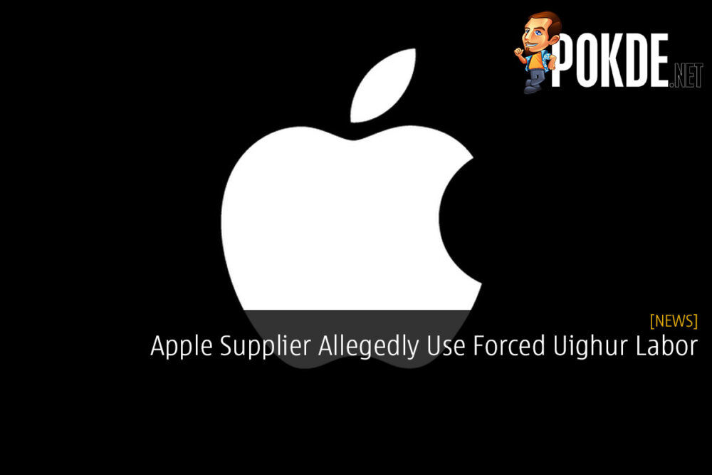 Apple Supplier Allegedly Use Forced Uighur Labor 21