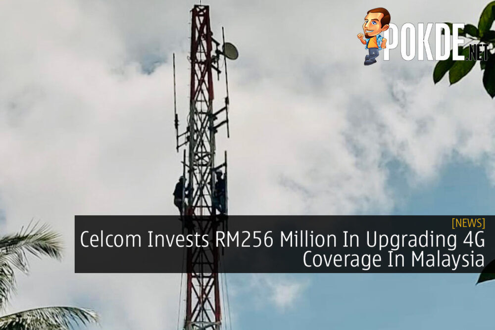 Celcom Invests RM256 Million In Upgrading 4G Coverage In Malaysia 22
