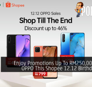 Enjoy Promotions Up To RM250,000 From OPPO This Shopee 12.12 Birthday Sale 29