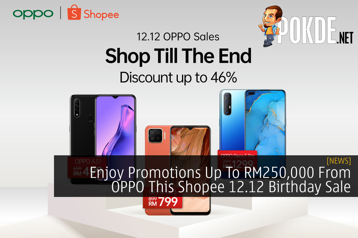 Enjoy Promotions Up To RM250,000 From OPPO This Shopee 12.12 Birthday Sale 11