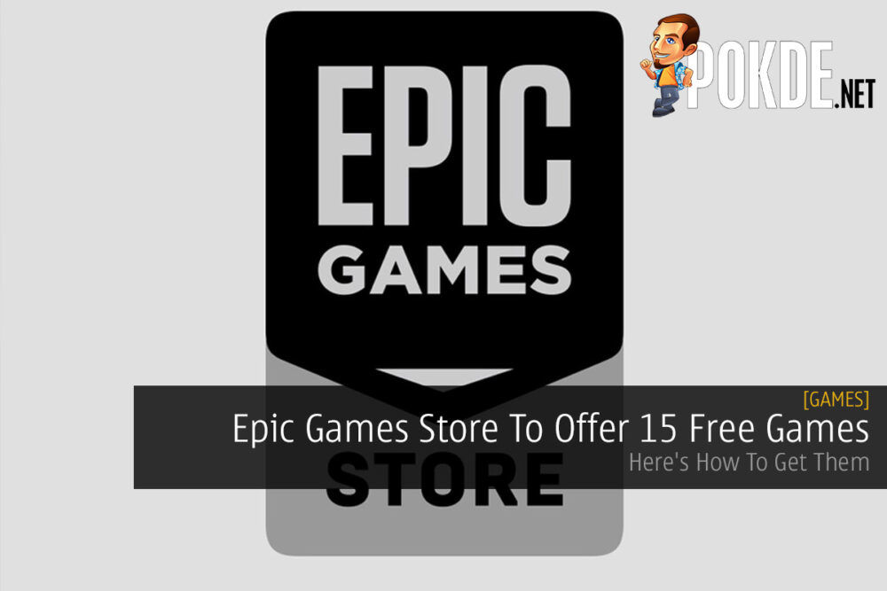 Epic Games Store To Offer 15 Free Games — Here's How To Get Them 19